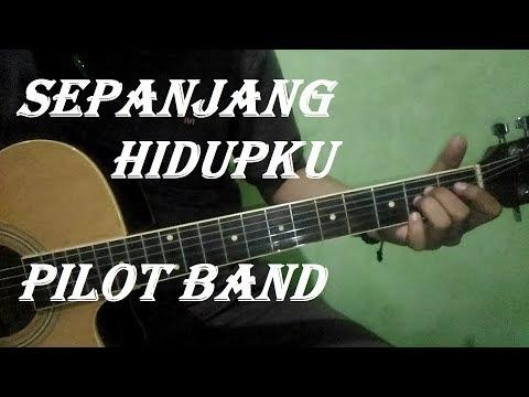 """Download Cover gitar akustik  beserta cord """"Sepanjang Hidupku"""" original song by Pilot Band Mp4 baru"""
