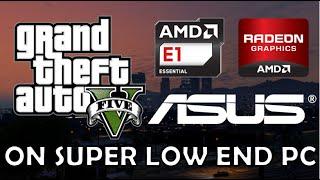 GTA 5 on AMD E1-2500, AMD Radeon HD 8200