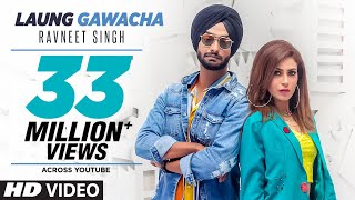 Laung Gawacha: Ravneet Singh (Full Song) Vee | Team DG | Latest Punjabi Songs 2019