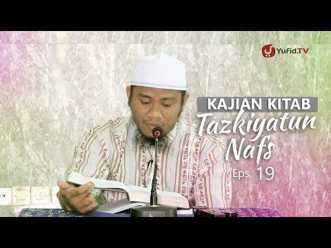 Kajian Kitab: Tazkiyatun Nafs - Ustadz Amir As-Soronjy, Eps. 19
