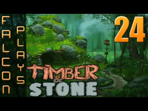 Timber and Stone 1.6+ | Falcon tries mods! | Let's Play Timber and Stone Part 24