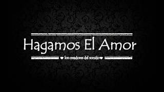 CHIQUITO TEAM BAND - Hagamos El Amor [Official Audio]