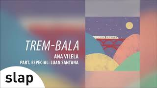 download musica Ana Vilela - Trem-Bala part Luan Santana Álbum Ana Vilela Áudio