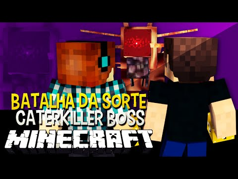 Batalha da Sorte - Caterkiller Boss Desafio do Lucky Block Minecraft
