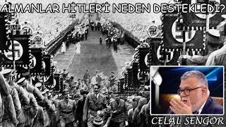 Alman Halkı Adolf Hitler'i Neden Destekledi? | Celal Şengör