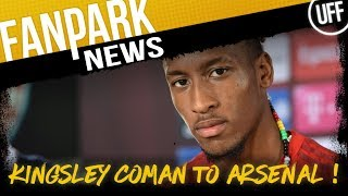 KINGSLEY COMAN TO SIGN FOR ARSENAL ?! | FanPark News Ft. Adam Charles & The Football Banter Show