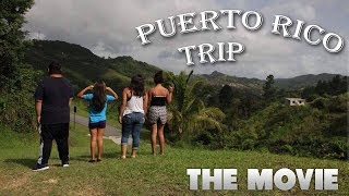 Puerto Rico Trip: The Movie