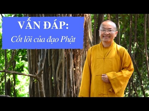 Vấn đáp: Cốt lõi của đạo Phật
