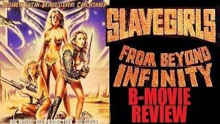 SLAVE GIRLS FROM BEYOND INFINITY ( 1987 Elizabeth Kaitan ) B-Movie Review