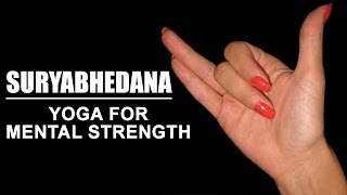 Suryabhedana Pranayama | Yoga For Mental Strength