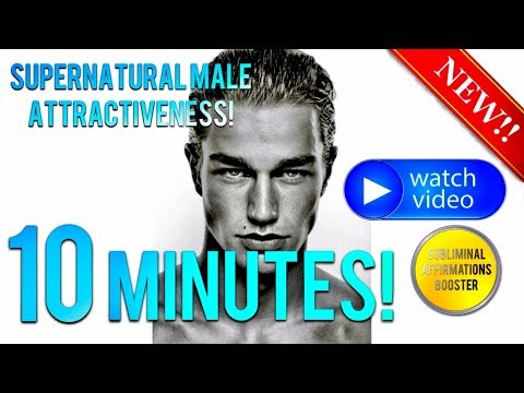 🎧 GET SUPERNATURAL MALE ATTRACTIVENESS & CHARM IN 10 MINUTES! SUBLIMINAL AFFIRMATIONS BOOSTER!