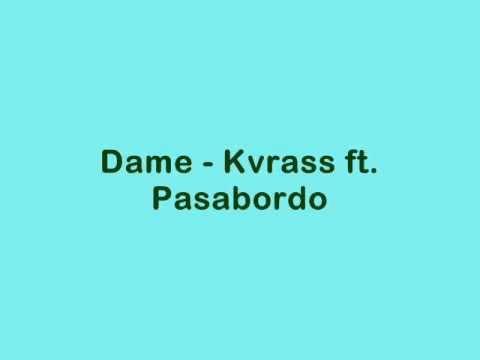 Dame - Kvrass ft. Pasabordo - Letra
