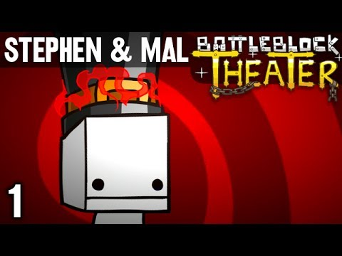 Stephen & Mal: BattleBlock Theater #1