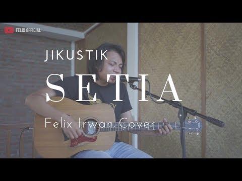 Setia Jikustik ( Felix Irwan Cover )
