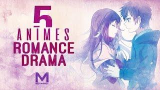 5 Animes de Romance y Drama Pt 1 || Saga Rompe Kokoros