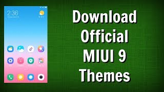 Download MIUI 9 Themes for Xiaomi Phones - [Pack of 3 Thems]