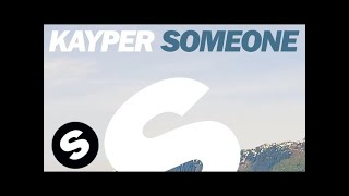 Kayper - Someone (Club Edit)