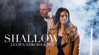 Shallow (A Star Is Born) - Lady Gaga & Bradley Cooper (Cover by Lucius Szikora &MIA)