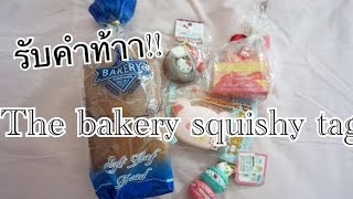 The bakery squishy tag #รับคำท้า Name Busayamas 💕😘🙏🏻