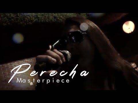 Masterpiece - Perecha (Official Music Video)