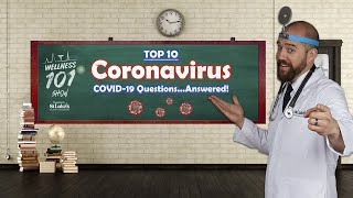 Wellness 101 Show - Your Top 10 Coronavirus COVID 19 Questions...Answered