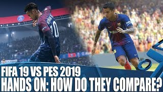 FIFA 19 vs PES 2019 - Hands On - How Do They Compare?