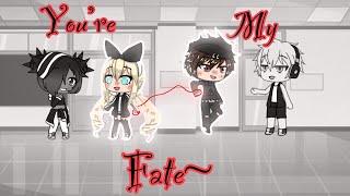 You're my fate~ //GLMM||Original?||