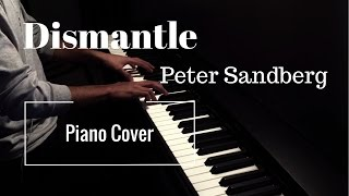 Dismantle - Peter Sandberg Cover (Beautiful Piano Music)