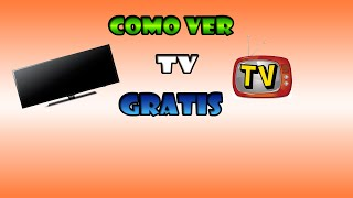 Como ver tv gratis ( Android )