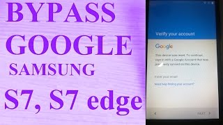Bypass Google Account Samsung S6, S7, EDGE, J7 (2016)