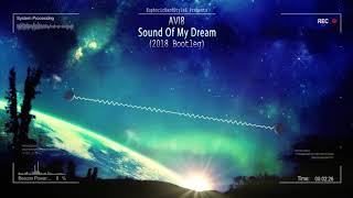 Avi8 - Sound Of My Dream (2018 Bootleg) [Free Release]