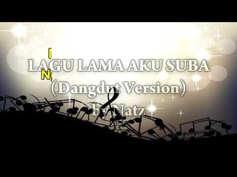Lagu Lama Aku Suba (dangdut Version) Karaoke Iban