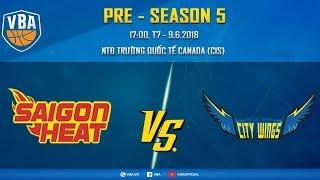 #Livestream VBA 2018 || Pre-season Game 5: Saigon Heat vs Hochiminh City Wings 09/06