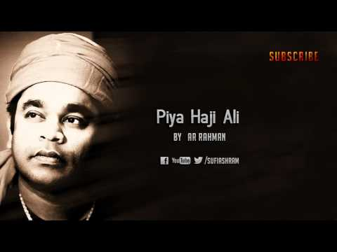 Piya Haji Ali By Ar Rahman video