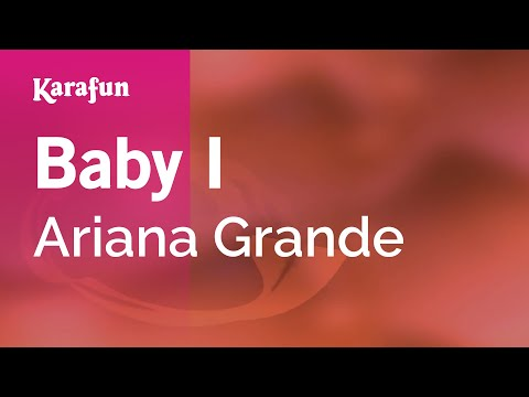 Karaoke Baby I - Ariana Grande * video