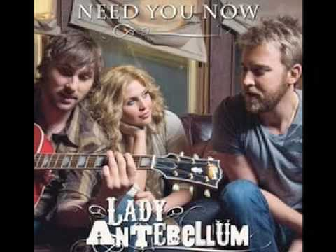 Lady Antebellum – Need You Now (HQ) [Lyrics]
