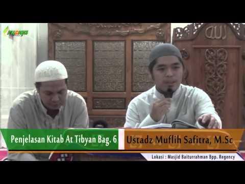 Ust. Muflih Safitra - Penjelasan Kitab At Tibyan Bag. 6
