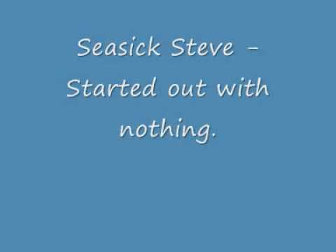 Seasick Steve - Started out with nothing. - HQ Album Version!