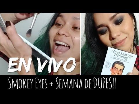 Semana de DUPES!!! + Smokey Eyes en VIVO!! | Karla Burelo :)