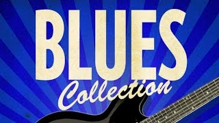 Blues Collection - 80 Classic Blues Songs from BB King to John Lee Hooker