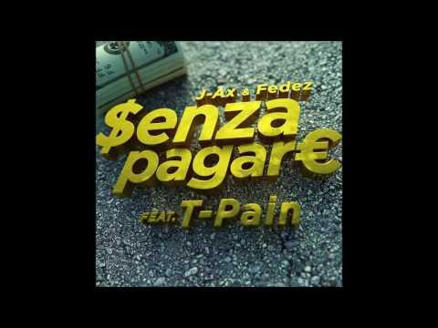 J-Ax & Fedez - Senza Pagare VS T-Pain (Audio)+(Testo) HQ