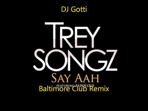 Say Ahh - Trey Songz Ft. Fabolous Club Remix