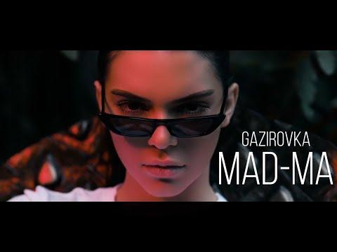 GAZIROVKA - MAD-MA