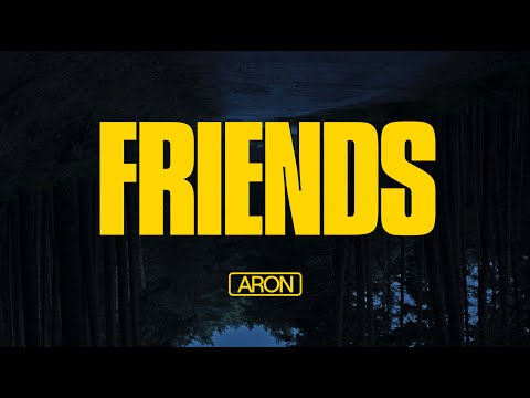 ARON - Friends [Official Video]