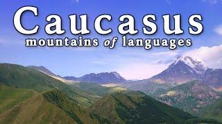 The Caucasus: Mountains Full of Languages