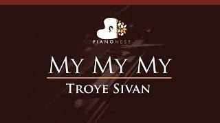 Download Lagu Troye Sivan - My My My - HIGHER Key (Piano Karaoke / Sing Along) Gratis STAFABAND