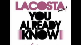 LACOSTA - YOU ALREADY KNOW [HOT SINGLE 2010!!!].wmv