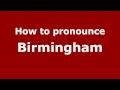 How to Pronounce Birmingham - PronounceNames.com
