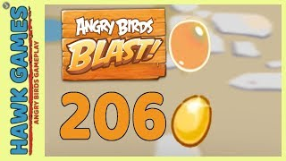 Angry Birds Blast Level 206 - 3 Stars Walkthrough, No Boosters