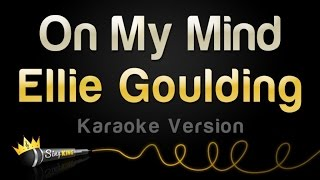 Ellie Goulding - On My Mind (Karaoke Version)